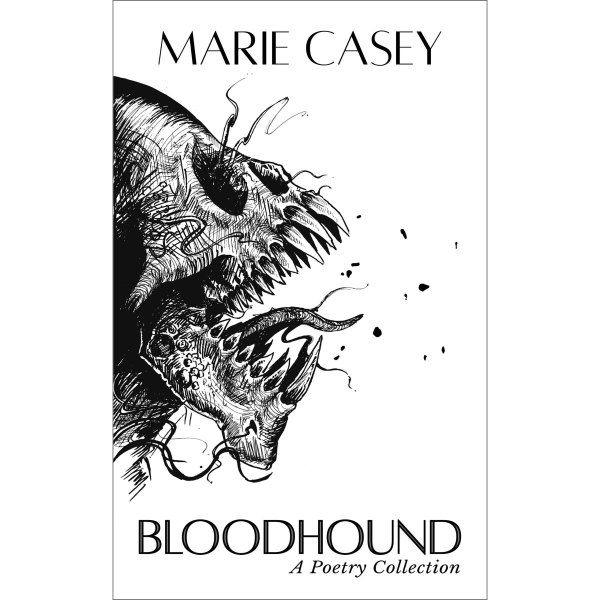 Bloodhound: A Poetry Collection, by Marie Casey. A review.