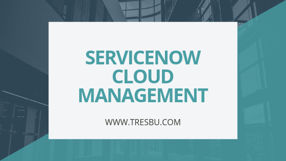 SERVICENOW CLOUD MANAGEMENT-TRESBU