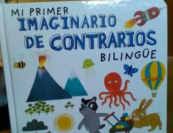 contrarios - Leemos: Mi primer imaginario de contrarios. Bilingüe.