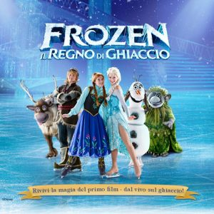 Disney Frozen on ice. L'evento più atteso dell'anno finalmente a Roma e a Milano