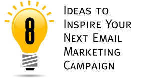 8 Ideas to Inspire Your Next Email Marketing Campaign