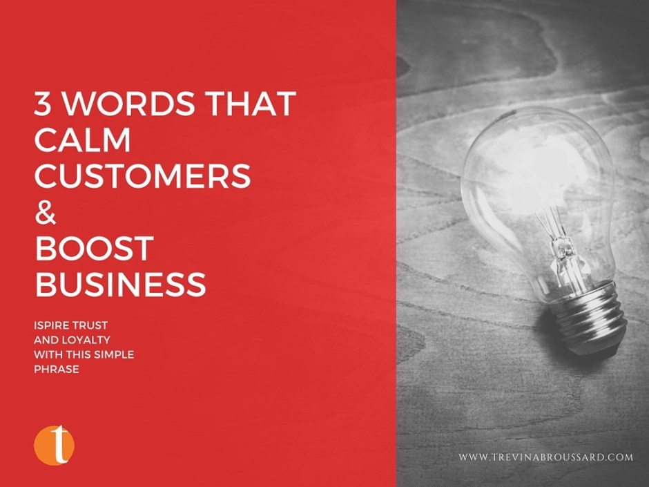 graphic with light bulb three words that calm angry customers and boost business