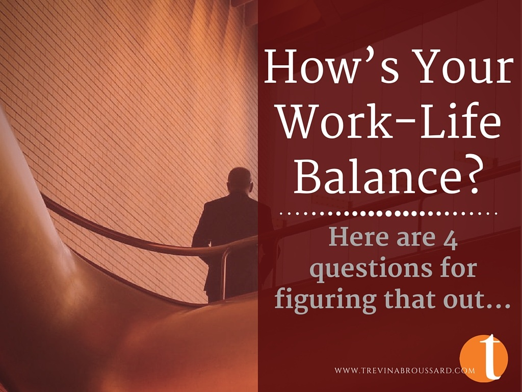 How's Your Work Life Balance These Days?