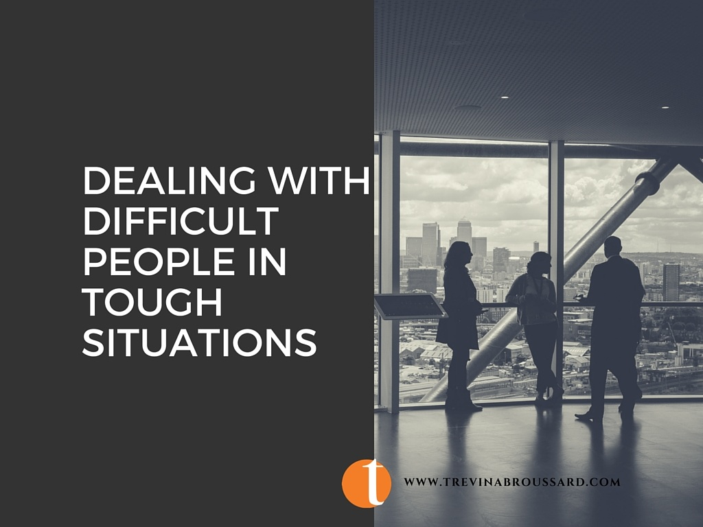 Dealing With Difficult People In Tough Situations