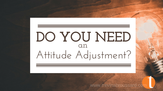 Do You Need An Attitude Adjustment?