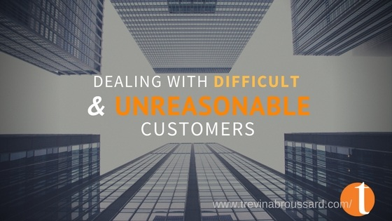 Dealing With Unreasonable & Difficult Customers