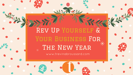 Rev Up Yourself and Your Business For The New Year