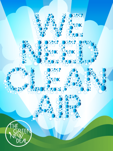 """""""We Need Clean Air"""" Green New Deal Poster"""