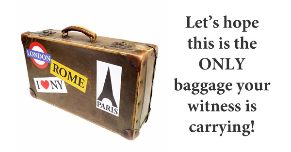 Witnesses never come to the stand without their baggage. Here's how to make sure it doesn't weigh them down.