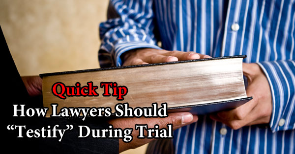 Lawyer testifying during jury trial