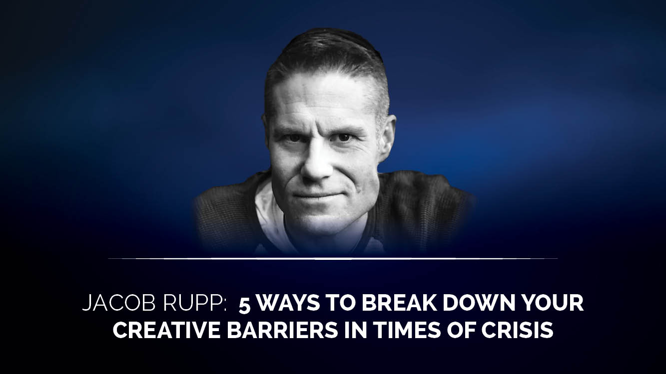 5 ways to break down your creative barriers in times of crisis