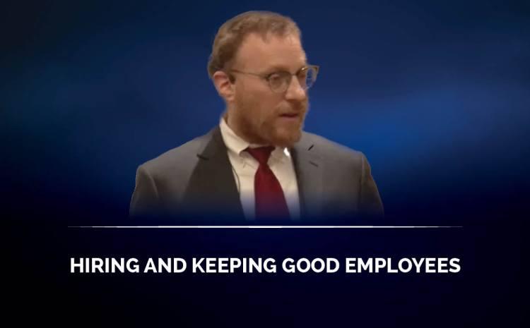 Hiring and keeping good employees