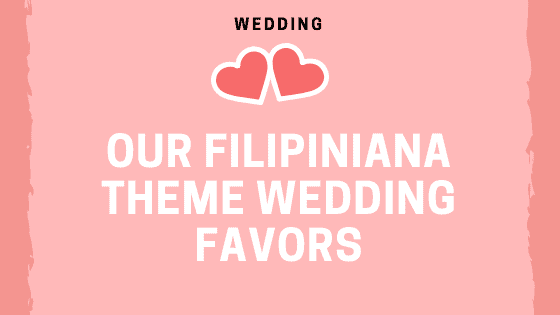Our Filipiniana Theme Wedding Favors