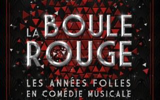 la boule rouge les années folles en comédie musicale