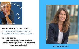 50 ans d'âge et plus invite Céline Amaury créatrice de la plateforme Xenia-cohabitation
