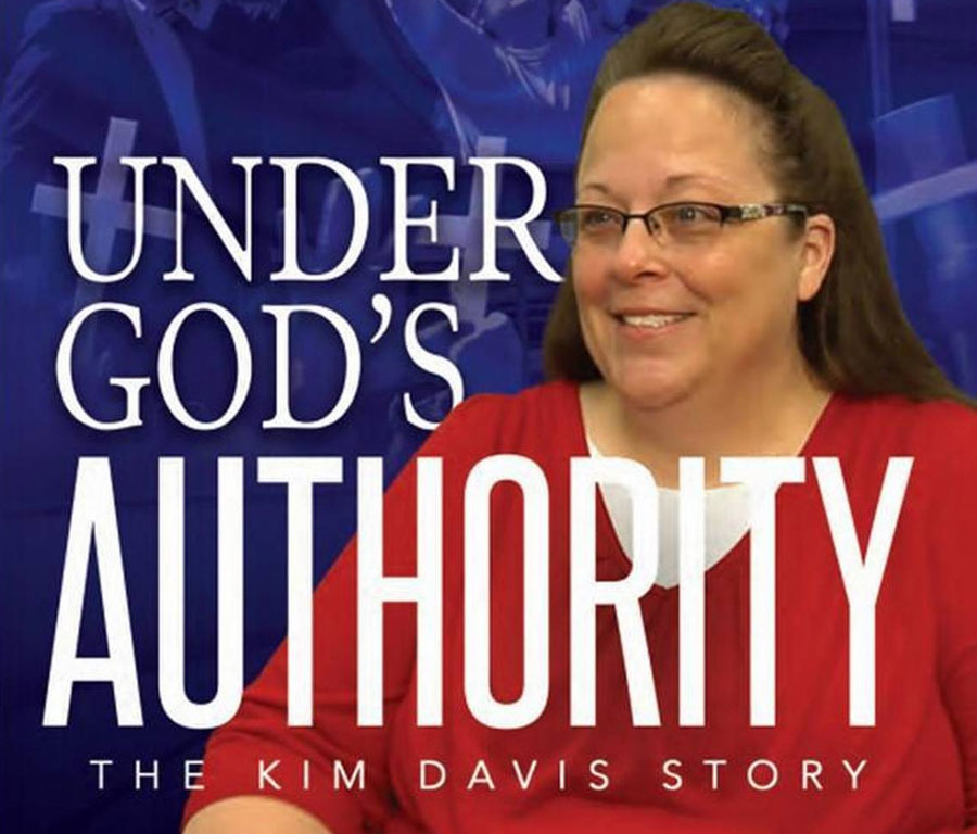 "O carte răsunătoare: ""Under God's Authority: The Kim Davis Story"""