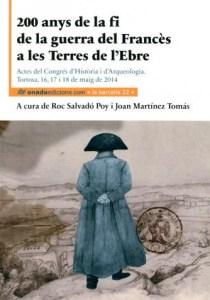"""Portada de les actes del Congrés d'Història i Arqueologia: """"200 anys de la fi de guerra del Francès a les Terres de l'Ebre i a la xerrada Setge i bloqueig de Tortosa"""""""