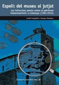 """Portada del llibre: """"Espoli: del museu al jutjat Les infraccions penals contra el patrimoni historicoartístic a Catalunya (1983-2015)"""""""