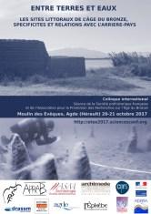 """cartell del col·loqui: """"Entre terres et eaux: les sites littoraux de l'âge du Bronze, spécificités et relations avec l'arrière-pays"""""""