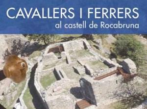 """Exposició: """"Ferrers i Cavallers al Castell de Rocabruna"""""""