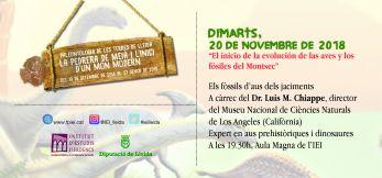 """Targetó de la conferència: """"El inicio de la Evolución de la Aves i los fósiles del Montsec"""", a càrrec del Dr. Luis M. Chiappe, director del Museu Nacional de Ciències Naturals de Los Angeles (California), expert en aus prehistòriques i dinosaures, que ha estudiat els fòssils de la Secció de l'IEI."""