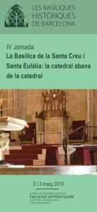 Portada del tríptic de la IV de les Jornada: La Basílica de la Santa Creu i Santa Eulàlia: la catedral abans de la catedral