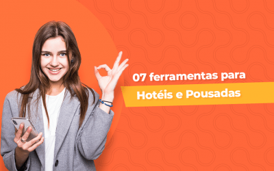 07 ferramentas de marketing digital para hotelaria