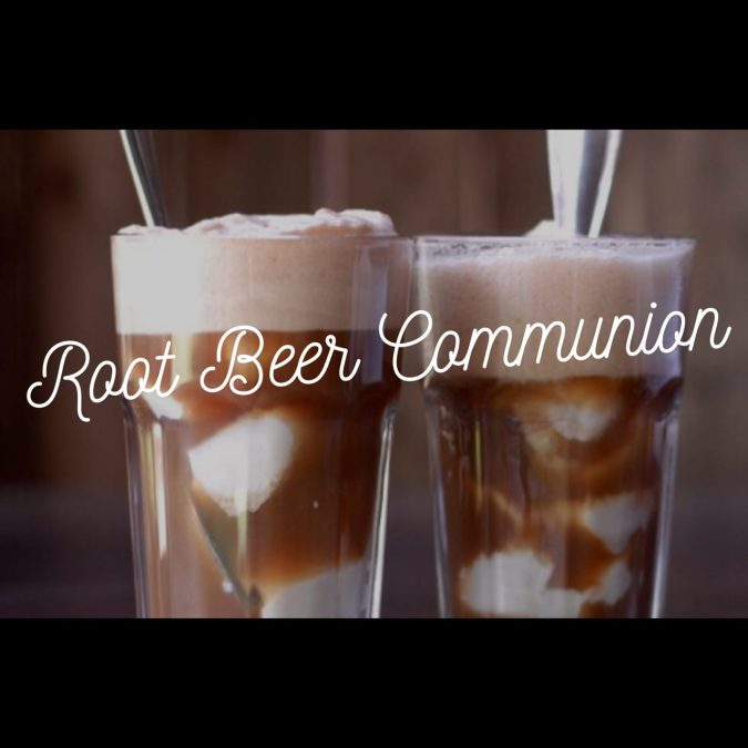 The Bread and the Wine… and the Root Beer Float