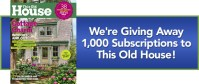 """Free Magazine Subscription To """"This Old House"""""""