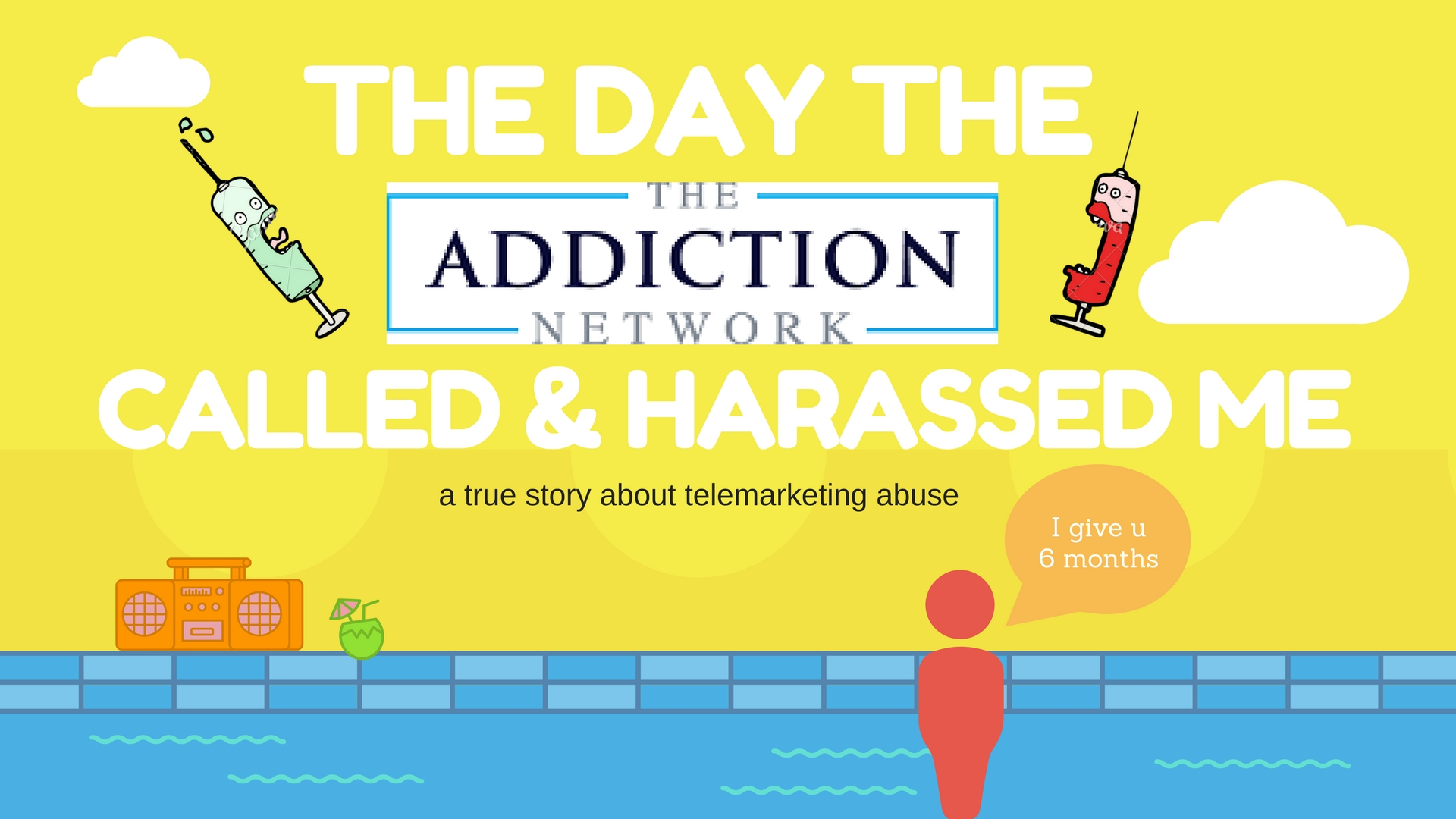 "The Day When ""The Addiction Network"" Called And Harassed Me"