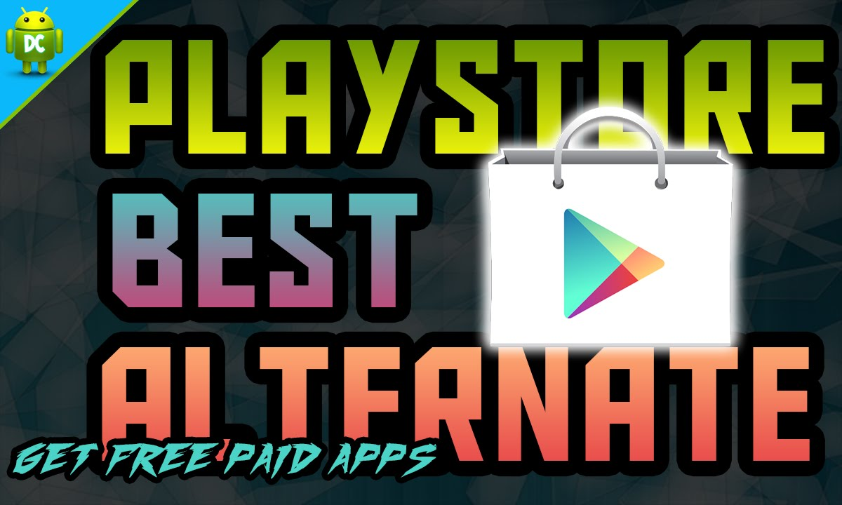 Top 5 google playstore Alternatives