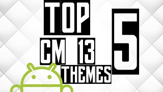 Top 5 CM13 Themes