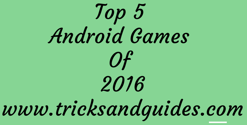 Top 5 Android games Of 2016