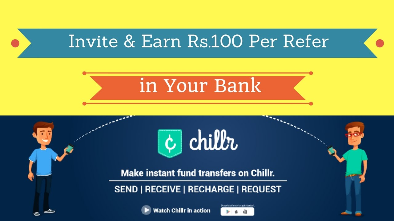 (proof Added)Chillr App – Refer your Friend and Earn Rs 100 per Referral in bank account (All Banks)