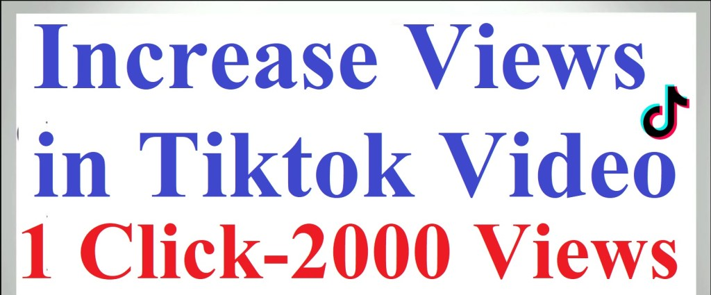 increase views in tiktok