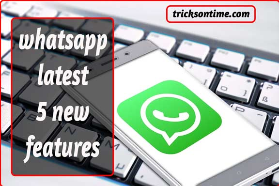 WhatsApp latest 5 new features in Hindi