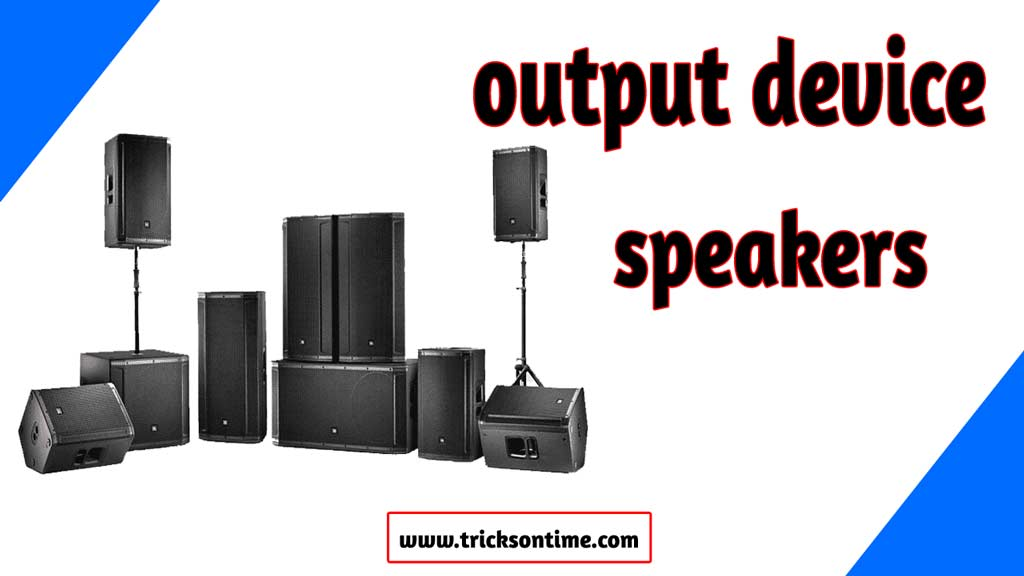 output devices speakers