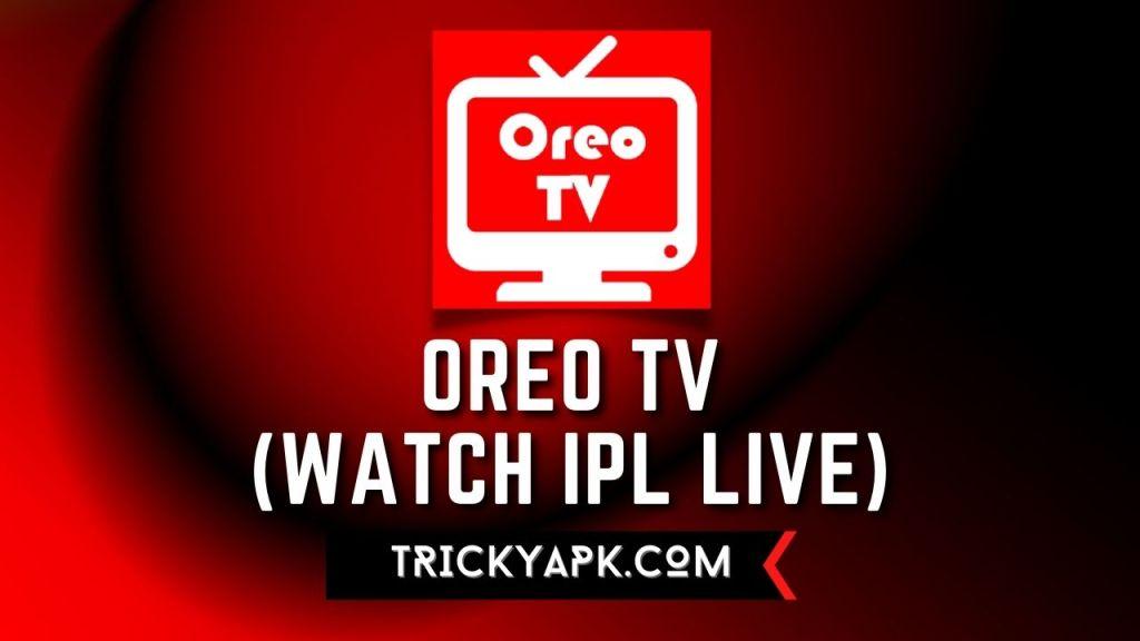 Oreo TV APK (Watch IPL Live)