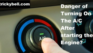 danger of Turning On The A/C After starting the Engine