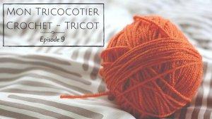 Podcast Vidéo – Episode 9 – Crochet et tricot
