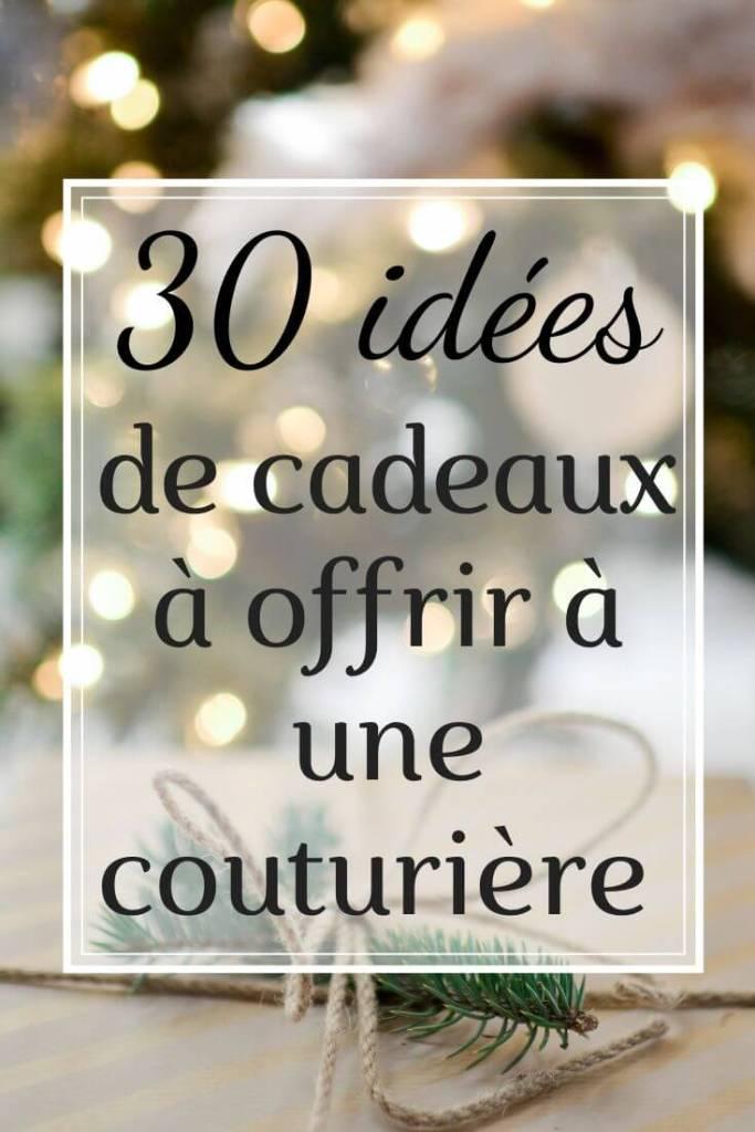 30 idées de cadeaux à offrir à une couturière - couture