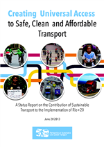Cover of Creating Universal Access to Safe, Clean and Affordable Transport: A Status Report on the Contribution of Sustainable Transport to the Implementation of Rio+20