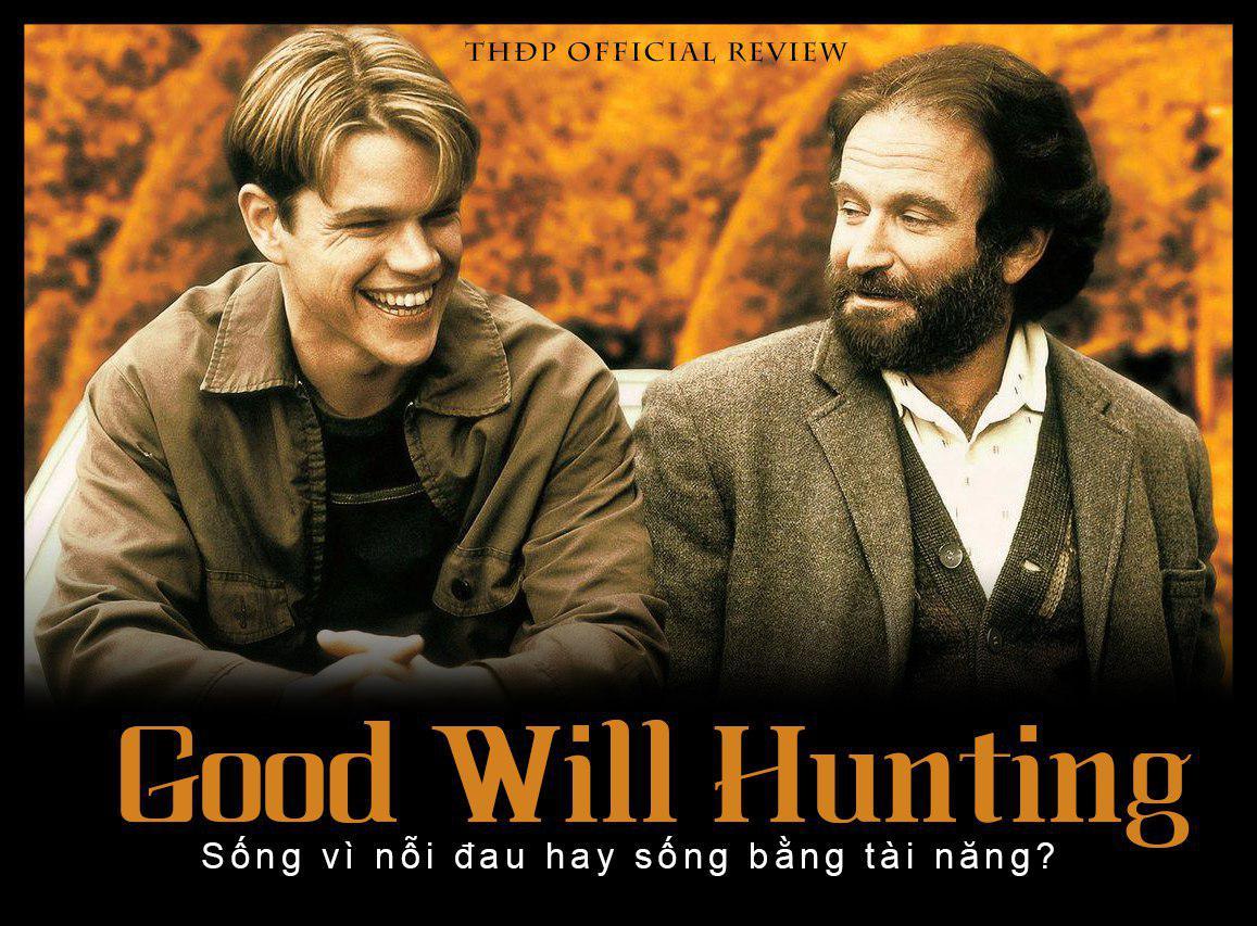 [THĐP Review] Good Will Hunting – Sống vì nỗi đau hay sống bằng tài năng?
