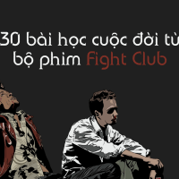 [THĐP Translations] 30 bài học cuộc đời từ bộ phim Fight Club