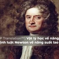 [THĐP Translation™] Vật lý học về năng suất: Các định luật Newton về năng suất lao động