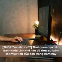 [THĐP Translation™] Thói quen dựa trên danh tính: Làm thế nào để thực sự bám sát mục tiêu của bạn trong hôm nay