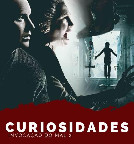 """Curiosidades do Filme de Terror """"Invocação do Mal 2"""