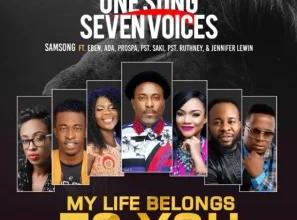 My Life Belongs mp3 Download by Samsong ft. Eben, Ada Ehi.
