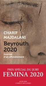 Charif Majdalani : Beyrouth 2020, Journal d'un effondrement