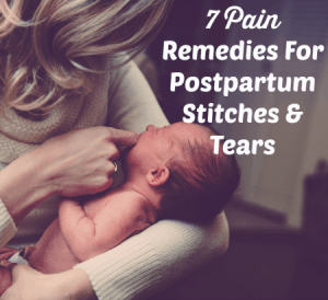 7 pain remedies for postpartum stitches & tears